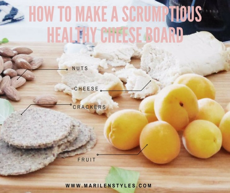 how to make a healthy scrumptious cheese board