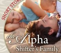 NEW RELEASE The Alpha Shifter's Family Reunion