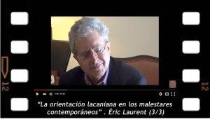 """""""La orientación lacaniana en los malestares contemporáneos"""". 3-3 Eric Laurent"""
