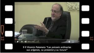 9-9 Vicente Palomera. Las psicosis ordinarias, sus orígenes, su presente y su futuro