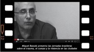 Miquel Bassols presenta las Jornadas Brasileras El trauma en el cuerpo, violencia en la ciudad