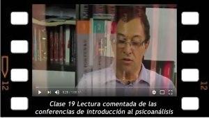 Clase 19 Lectura comentada de las conferencias de introducción al psicoanálisis.