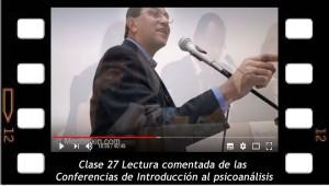 Clase 27 Lectura comentada de las Conferencias de Introducción al psicoanálisis