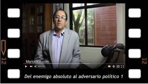 Del enemigo absoluto al adversario político . 1. Mario Elkin Ramírez