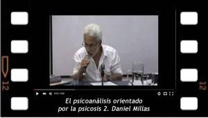 El psicoanálisis orientado por las psicosis 2 Seminario de Daniel Millas en la NEL-Medellín