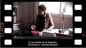 """Entrevista a Graciela Musachi  """"En los bordes de lo femenino"""""""