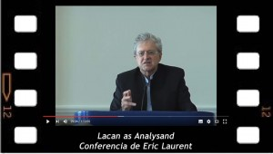 Lacan as Analysand. Eric Laurent