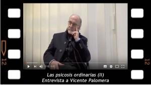 Las psicosis ordinarias II, entrevista a Vicente Palomera