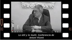 Lo útil y lo inútil. Conferencia de Antoni Vicent