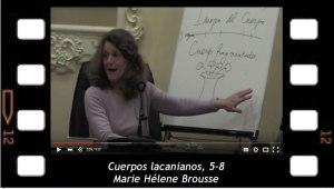 Marie Hélène Brousse. Cuerpos Lacanianos 5-8. Conferencia en icfgranada