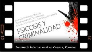 Seminario Internacional. Psicosis y criminalidad. Cuenca, Ecuador