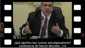 ¿Qué significa hoy día curarse psicológicamente? 1-4 Conferencia de Patrick Monribot