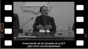 Santiago Castellanos presenta las jornadas de la ELP. ¿Qué dicen los psicoanalistas?