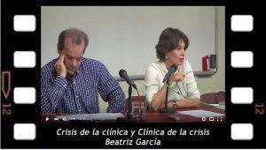 """""""Clínica de la crisis, crisis de la clínica"""" Conferencia de Beatriz García"""