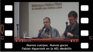 Nuevos cuerpos, nuevos goces. Conferencia en la NEL-Medellín