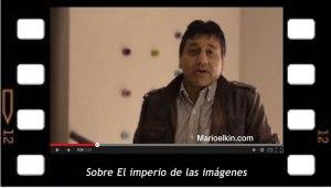 """Flahs sobre """"El imperio de las imágenes"""" por Héctor Gallo"""