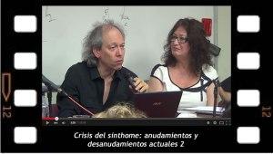 """Fabian Schejman, segunda parte de la conferencia """"La crisis del sinthome: encadenamientos y desencadenamientos actuales"""""""