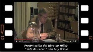 Presentación del libro de Miller Vida de Lacan con Guy Briole