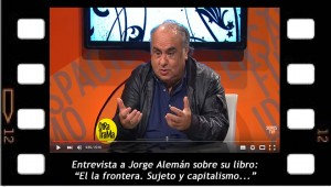Entrevista a Jorge Alemán, En la frontera. Sujeto y capitalismo