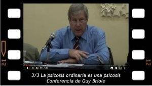 Guy Briole. 3 /3 La psicosis ordinaria es una psicosis