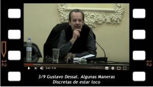 3-9 Gustavo Dessal, Algunas maneras discretas de estar loco