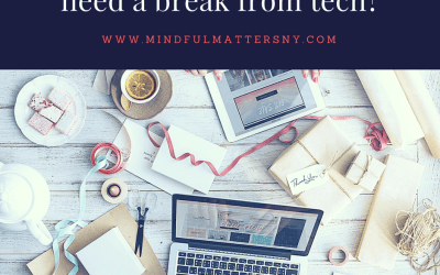 NEED A BREAK FROM TECH?