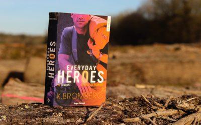 Everyday Heroes #2 – K. Bromberg