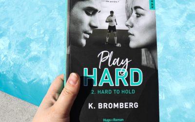 Play Hard #2 – Hard to hold – K. Bromberg