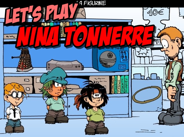 Let's Play : jeu vidéo «Nina Tonnerre»