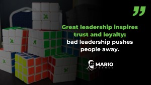 Great leadership inspires trust and loyalty