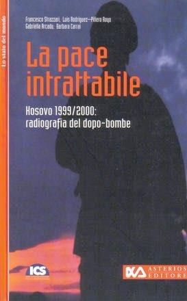 Kosovo 1999-2000 La pace intrattabile