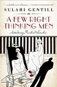 A few right thinking men by Australian author Sulari Gentill