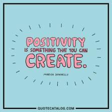 you can create positivity