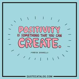 you can create positivity