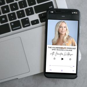 Episode 36 – Building A Village (ft. Jennifer Wildasin)
