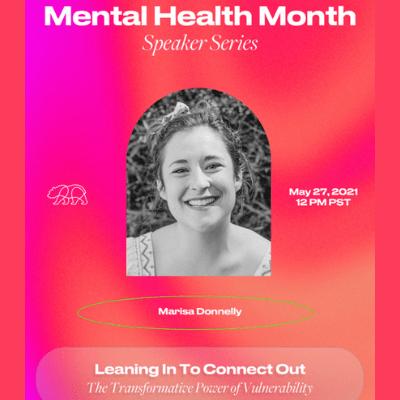 TWBA Media Arts Lab Mental Health Month Presentation, Marisa Donnelly