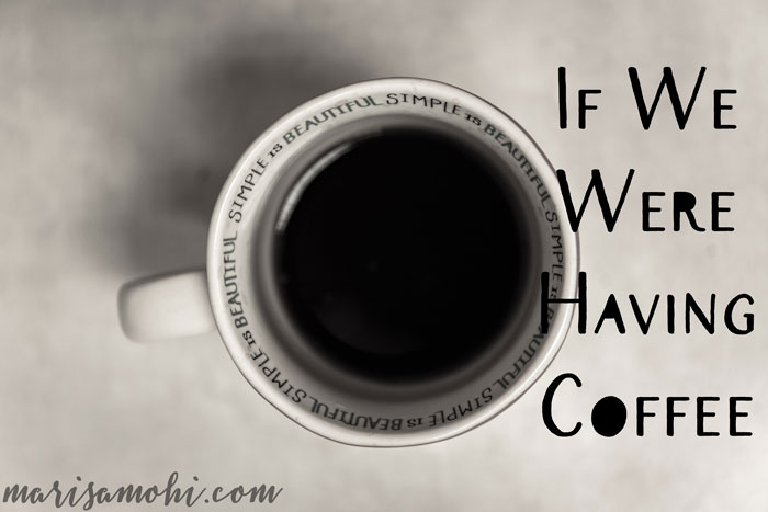 If We Were Having Coffee…