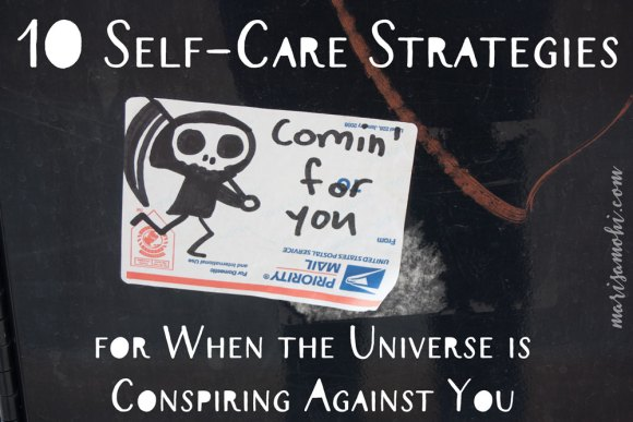 10 self-care strategies for when the universe is conspiring against you