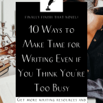 "woman sitting at a desk with the text ""10 ways to make time for writing even if you think you're too busy"""