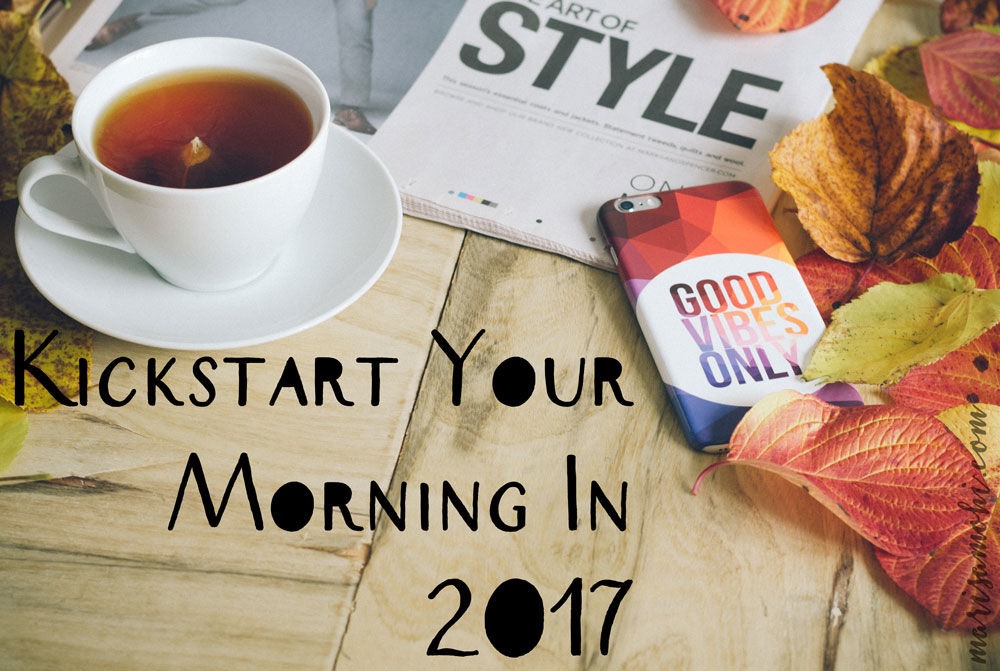 Kickstart your morning in 2017