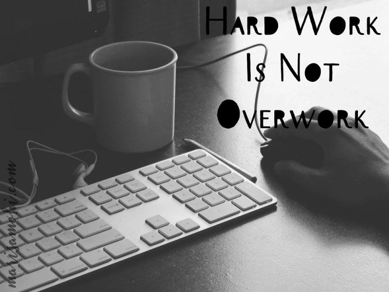 hard work is not overwork