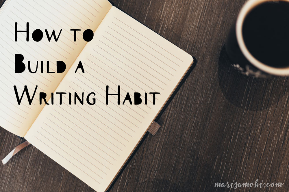 How to Build a Writing Habit