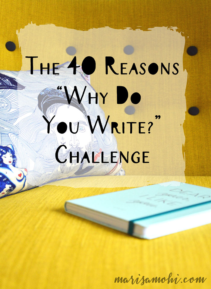 "The 40 Reasons ""Why Do You Write?"" Challenge"