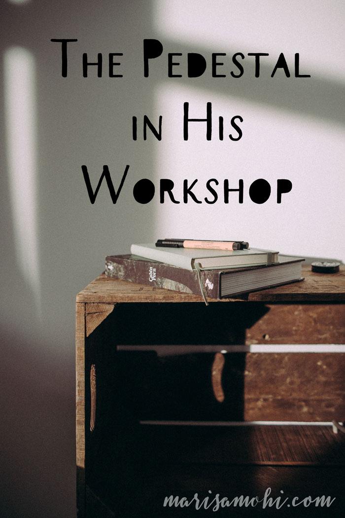 The Pedestal in His Workshop