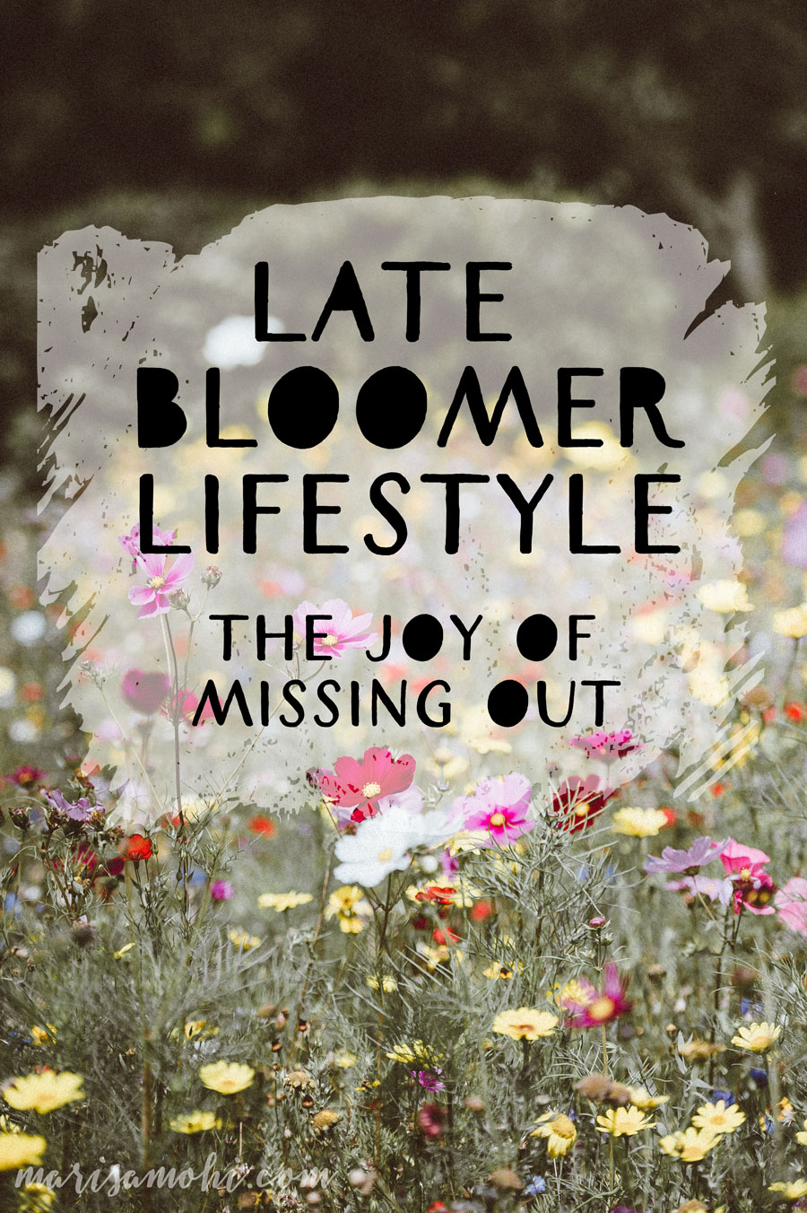 Late Bloomer Lifestyle: The Joy of Missing Out