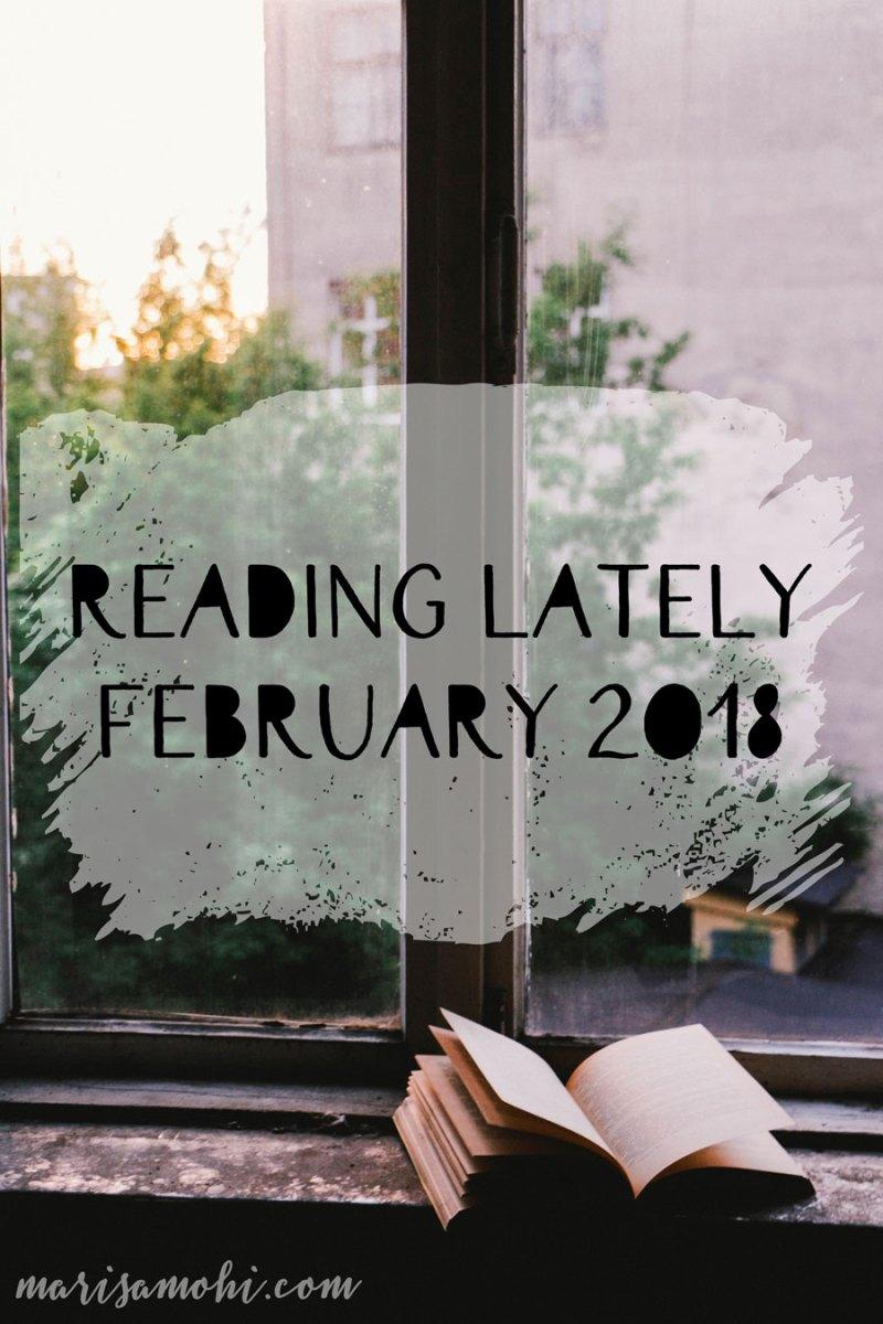 Reading Lately: February 2018