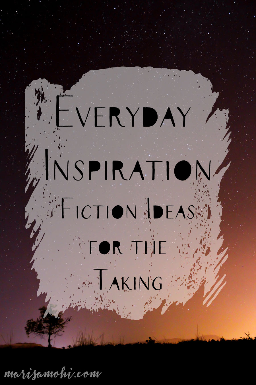 Everyday Inspiration: Fiction Ideas for the Taking