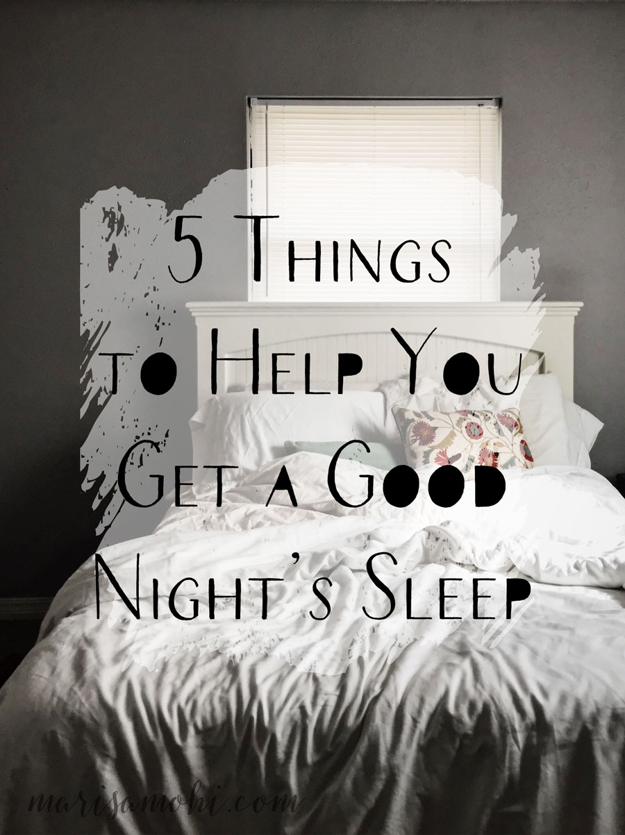 5 Things to Help You Get a Good Night's Sleep