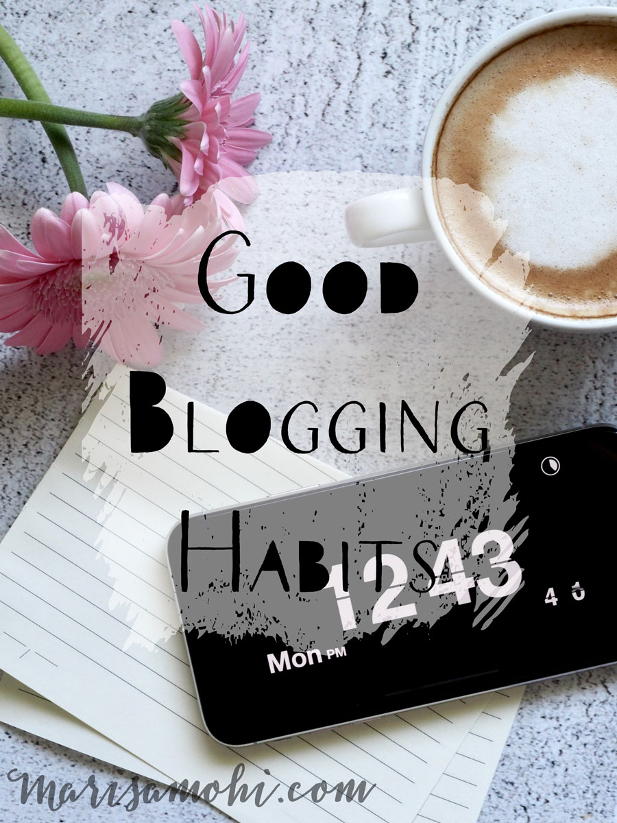 Good Blogging Habits