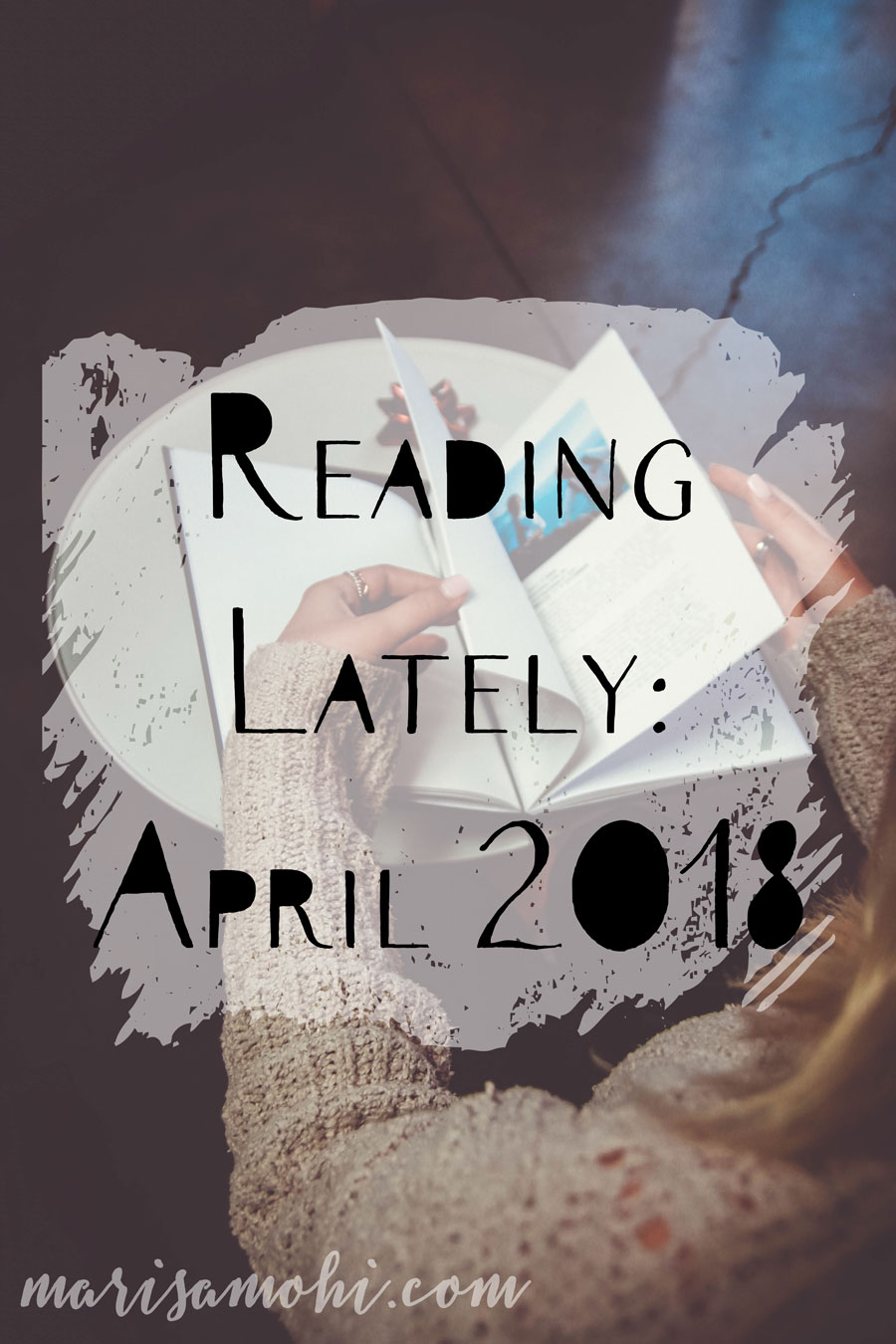 Reading Lately: April 2018